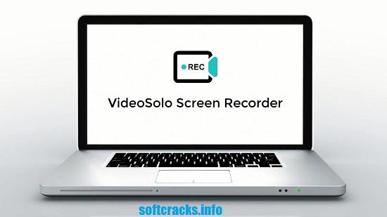 VideoSolo Screen Recorder 1.2.28 + Crack [Latest] 2021 Free