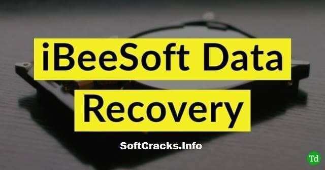 IBeesoft Data Recovery 4.0.0.0 Crack + License Key [MAC & WIN]